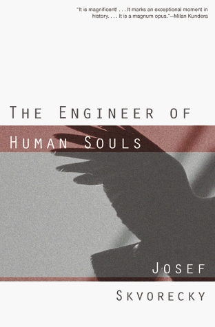 The Engineer of Human Souls by Josef Škvorecký