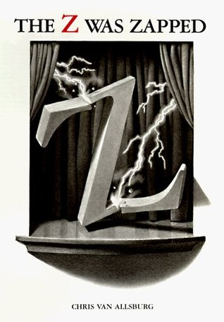 The Z Was Zapped by Chris Van Allsburg