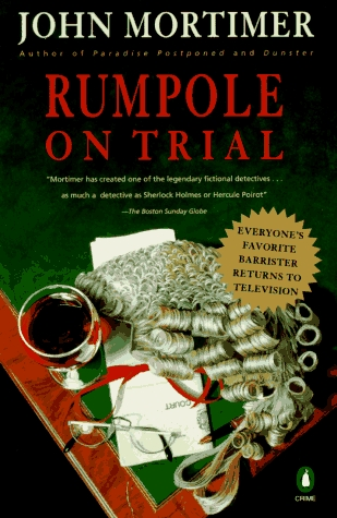 Rumpole on Trial by John Mortimer