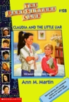Claudia and the Little Liar (The Baby-Sitters Club, #128)