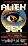 Alien Sex: 19 Tales by the Masters of Science Fiction and Dark Fantasy