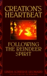 Creation's Heartbeat: Following the Reindeer Spirit