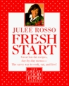 Fresh Start: Great Low-Fat Recipes, Day-by-Day Menus--The Savvy Way to Cook, Eat, and Live (The Great Good Food Series)