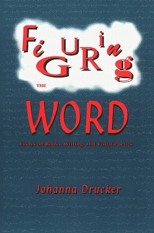 Figuring the Word by Johanna Drucker