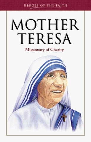 Mother Teresa: Missionary of Charity