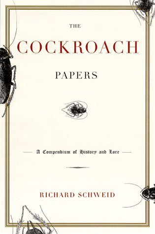 The Cockroach Papers: A Compendium of History and Lore