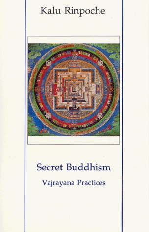 Secret Buddhism: Vajrayana Practices