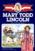 Mary Todd Lincoln: Girl of the Bluegrass