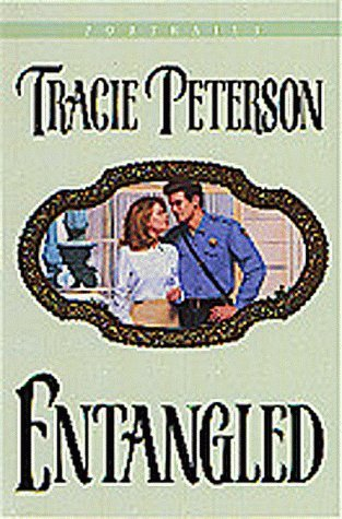Entangled (Portraits) by Tracie Peterson