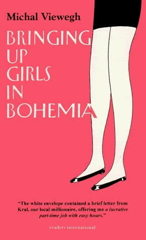 Bringing Up Girls in Bohemia by Michal Viewegh