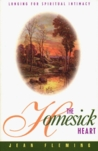 The Homesick Heart: Longing for Spiritual Intimacy