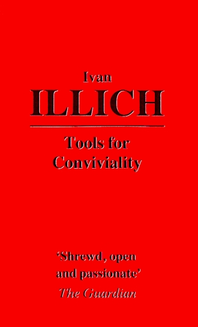 Tools for Conviviality by Ivan Illich