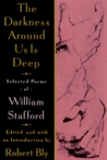 The Darkness Around Us is Deep by William Edgar Stafford