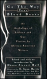 Go the Way Your Blood Beats: An Anthology of Lesbian and Gay Literary Fiction by African-American Writers
