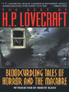 The Best of H.P. Lovecraft: Bloodcurdling Tales of Horror & the Macabre