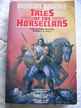 Tales of the Horseclans (Horseclans, #1-3)