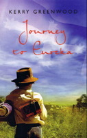 Journey to Eureka by Kerry Greenwood
