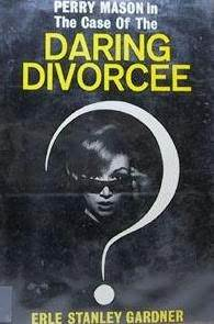 The Case of the Daring Divorcee by Erle Stanley Gardner