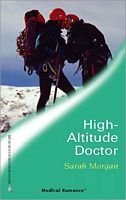High-Altitude Doctor by Sarah Morgan