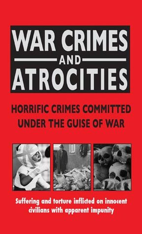 War Crimes and Atrocities