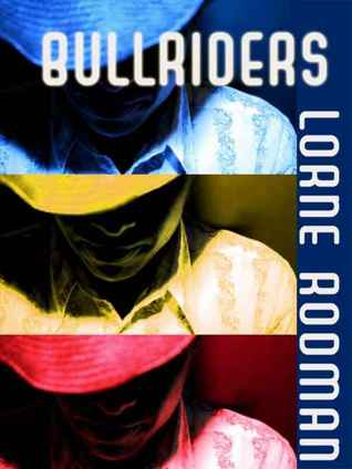 Bullriders by Lorne Rodman
