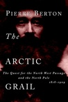 The Arctic Grail by Pierre Berton