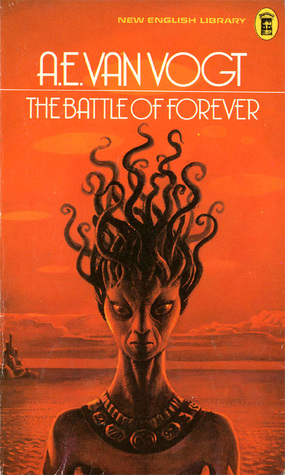 The Battle Of Forever by A.E. van Vogt