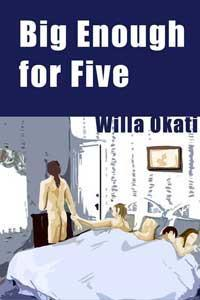 Big Enough for Five by Willa Okati