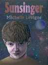 Sunsinger (Sunsinger Chronicles, #1)