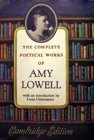 the life and works of amy lowell Amy lowell was born in brookline his work, amy did a biography on the poet which was on an extensive account of his day to day life due to the tasking nature of.