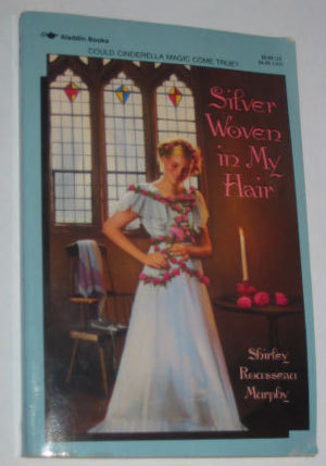 Silver Woven in My Hair by Shirley Rousseau Murphy