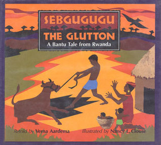 Sebgugugu the Glutton by Verna Aardema