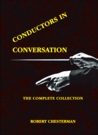 Conductors in Conversation by Robert Chesterman