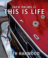 This Is Life (Jack Palms, #2)