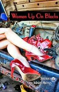 Women Up On Blocks by Mary Akers