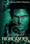 O Beijo do Highlander by Karen Marie Moning
