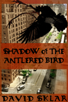 Shadow of the Antlered Bird