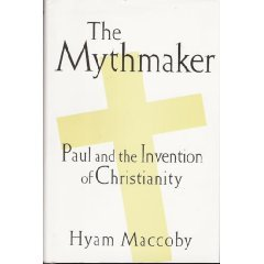 The Mythmaker by Hyam Maccoby