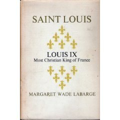 Saint Louis:  Louis IX, Most Christian King of France