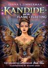 Kandide: The Flame is Fleeting (The Calabiyau Chronicles, #3)