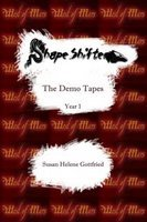 Shapeshifter : The Demo Tapes -- Year 1