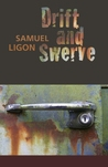 Drift and Swerve by Samuel Ligon