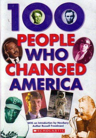 100 People Who Changed America by Russel Freedman