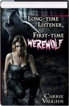 Long-time Listener, First-time Werewolf (Kitty Norville, #1-3)