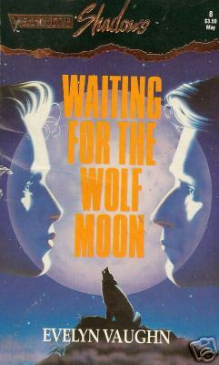Waiting for the Wolf Moon (Silhouette Shadows #8) by Evelyn Vaughn