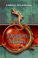 Dragon Moon by Carole Wilkinson
