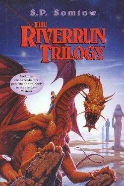 The Riverrun Trilogy by S.P. Somtow