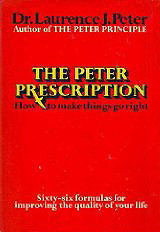 The Peter Prescription; How to Be Creative, Confident and Com... by Laurence J. Peter