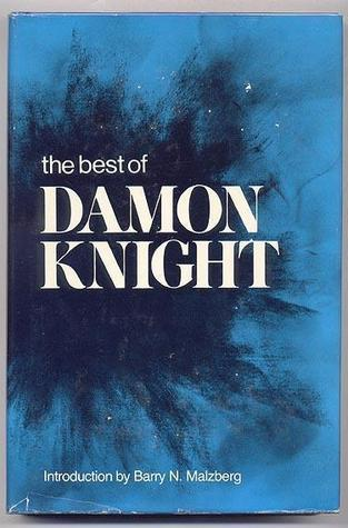 The Best of Damon Knight by Damon Knight