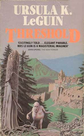 Threshold by Ursula K. Le Guin